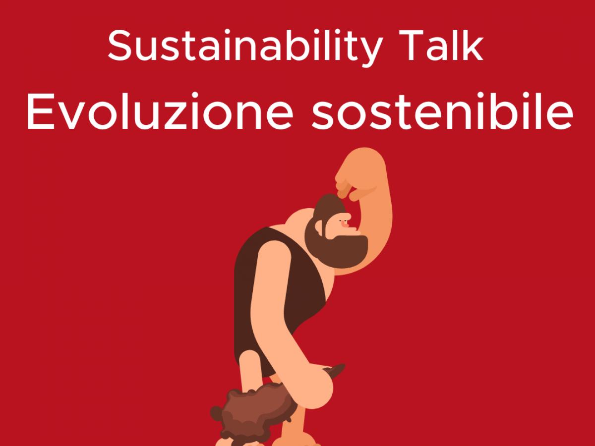 """Sustainability Talk """"Evoluzione Sostenibile"""""""